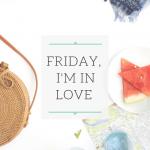 Friday, I'm in Love