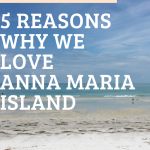 5 Reasons Why We Love Anna Maria Island